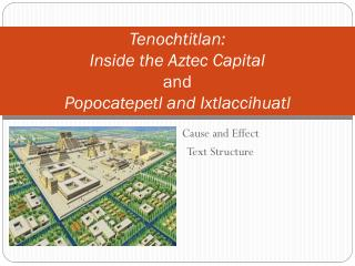 Tenochtitlan: Inside the Aztec Capital and  Popocatepetl and  Ixtlaccihuatl