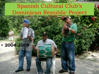 Spanish Cultural Club's Dominican Republic Project