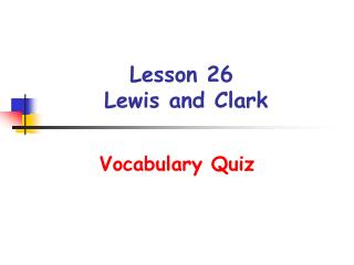 Lesson 26  Lewis and Clark