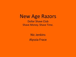 New Age Razors Dollar Shave Club Shave Money. Shave Time.