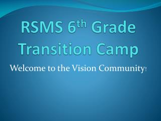 RSMS 6 th  Grade Transition Camp