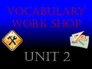 Vocabulary Work Shop