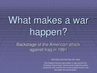 What makes a war happen?
