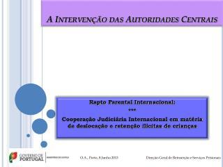 A Interven��o das Autoridades Centrais