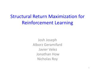 Structural Return Maximization for Reinforcement Learning