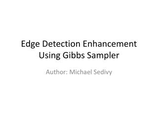 Edge Detection Enhancement Using Gibbs Sampler