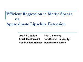 Efficient Regression in Metric Spaces  	via  Approximate  Lipschitz  Extension