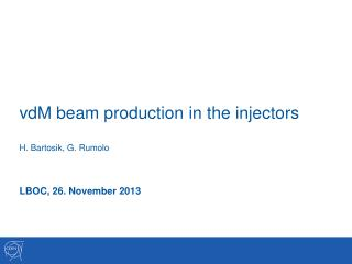 vdM  beam production in the  injectors