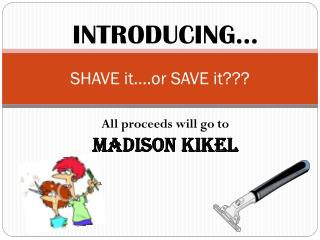 SHAVE it….or SAVE it???