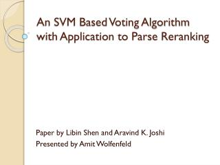 An SVM Based Voting Algorithm with Application to Parse  Reranking
