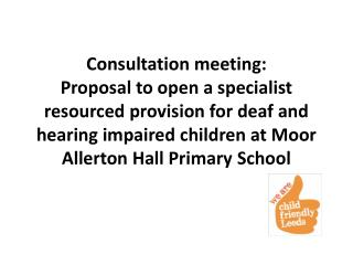 What is the specialist resourced provision for deaf and hearing impaired children?