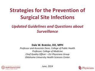 Dale W. Bratzler, DO, MPH Professor and Associate Dean, College of Public Health