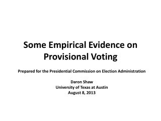 Some Empirical Evidence on Provisional Voting