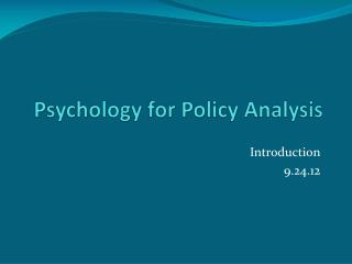 Psychology for Policy Analysis