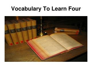 Vocabulary To Learn Four