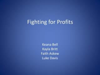 Fighting for Profits