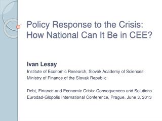 Policy Response to the Crisis: How National Can It Be in CEE?