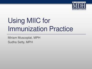 Using MIIC for  I mmunization Practice