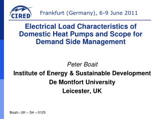 Peter  Boait Institute of  Energy  &  Sustainable Development De Montfort  University