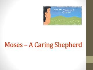 Moses – A Caring Shepherd
