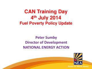 CAN Training Day 4 th  July 2014  Fuel Poverty Policy Update