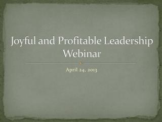 Joyful and Profitable Leadership Webinar