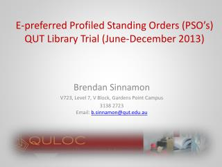 E-preferred Profiled Standing  Orders (PSO's) QUT Library Trial (June-December 2013)