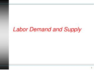 Labor Demand and Supply