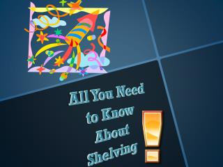 All You Need to Know About Shelving