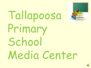 Tallapoosa Primary School  Media Center