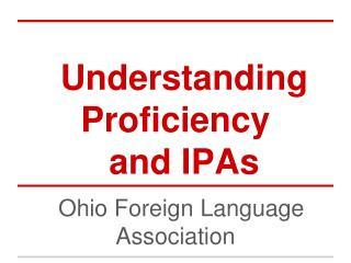 Understanding Proficiency and IPAs