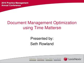Document Management Optimization using Time Matters ®