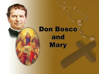Don  Bosco and  Mary