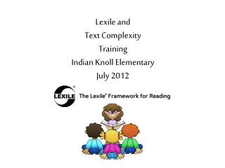 Lexile  and Text Complexity Training Indian Knoll Elementary July 2012