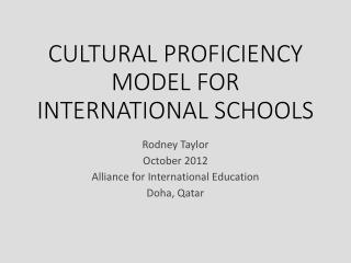 CULTURAL PROFICIENCY MODEL FOR INTERNATIONAL SCHOOLS