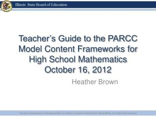 Teacher's Guide to the PARCC Model Content Frameworks for High School Mathematics October 16, 2012