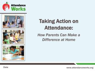 Taking Action on Attendance: How Parents Can Make a Difference at Home