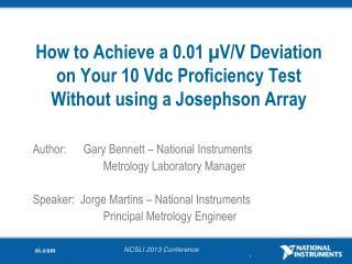 Author:Gary Bennett � National Instruments Metrology Laboratory Manager