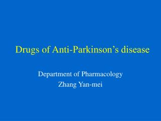 Drugs of Anti-Parkinson s disease