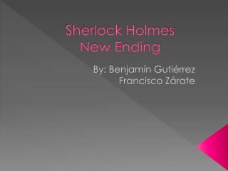 Sherlock Holmes New Ending