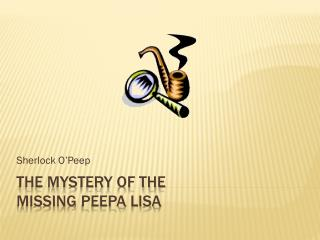 The Mystery of the  Missing  Peepa  Lisa