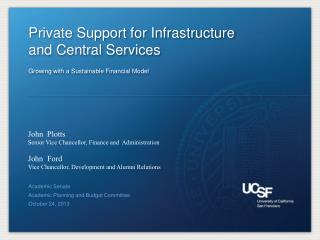 Private Support for Infrastructure and Central Services Growing with a Sustainable Financial Model