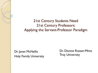 21st Century Students  Need 21st  Century Professors: Applying  the Servant-Professor Paradigm