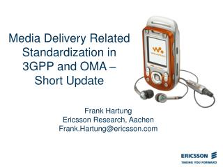 Media Delivery Related Standardization in 3GPP and OMA   Short Update