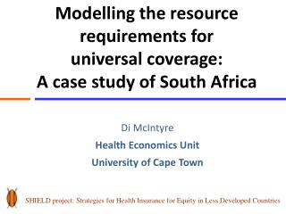 SHIELD project:  Strategies for Health Insurance for Equity in Less Developed Countries
