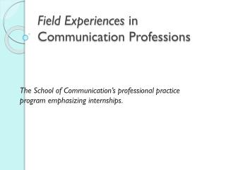 Field Experiences  in Communication Professions