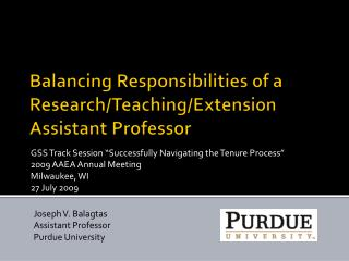 Balancing Responsibilities of a Research/Teaching/Extension Assistant Professor