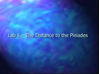 Lab 8   The Distance to the Pleiades