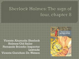 Sherlock  Holmes:  The sign  of  four ,  chapter  8