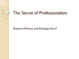 The Secret of Professionalism